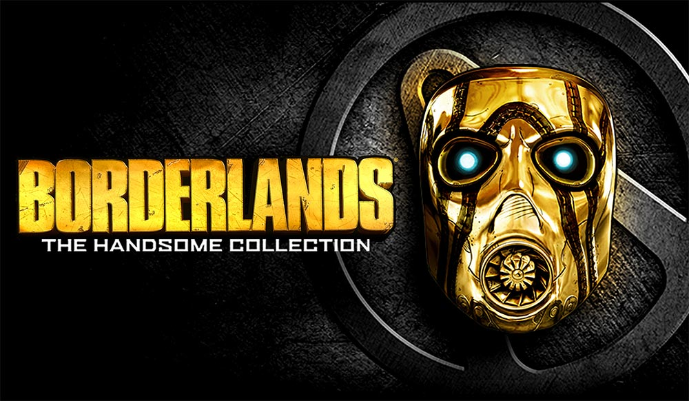 Borderlands: The Handsome Collection Loyalty Rewards – Gearbox Software